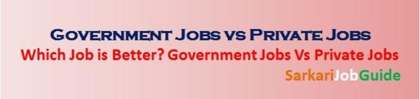 Government Jobs vs Private Jobs
