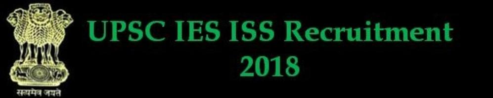 UPSC IES ISS Recruitment Exam 2018