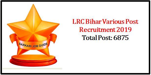 LRC Bihar Various Post Recruitment 2019