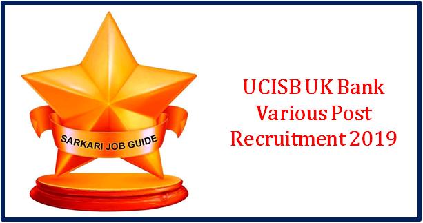 UCISBUK Bank Various Post Recruitment 2019